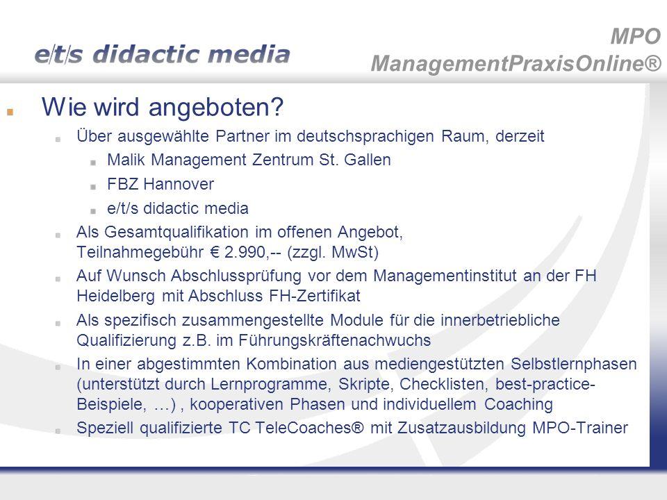 Wie wird angeboten? Über ausgewählte Partner im deutschsprachigen Raum, derzeit Malik Management Zentrum St. Gallen FBZ Hannover e/t/s didactic media