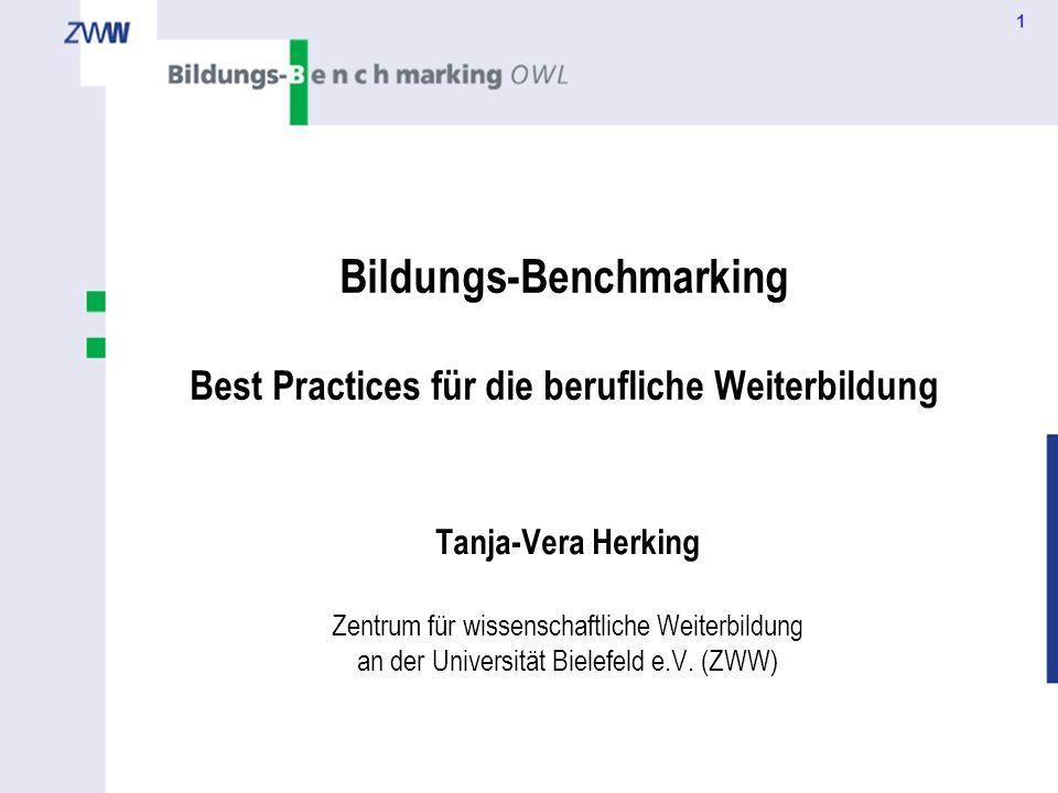 1 Bildungs-Benchmarking Best Practices für die berufliche Weiterbildung Tanja-Vera Herking Zentrum für wissenschaftliche Weiterbildung an der Universi