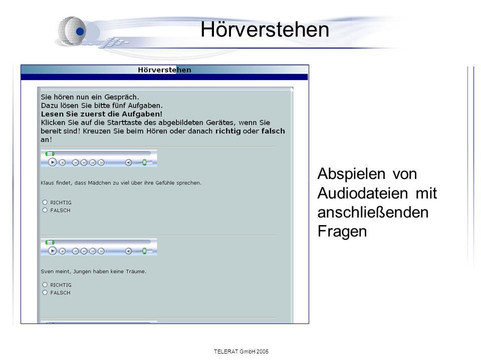 TELERAT GmbH 2005 Sprechen Mündliche Prüfung: Aussprache Satzbildung Ausdruck Konversation Prüfling und Prüfer zur selben Zeit am selben Ort