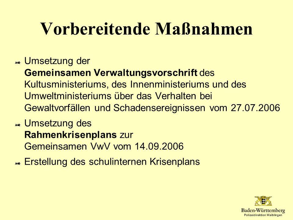Polizeidirektion Waiblingen Vorbereitende Maßnahmen Umsetzung der Gemeinsamen Verwaltungsvorschrift des Kultusministeriums, des Innenministeriums und