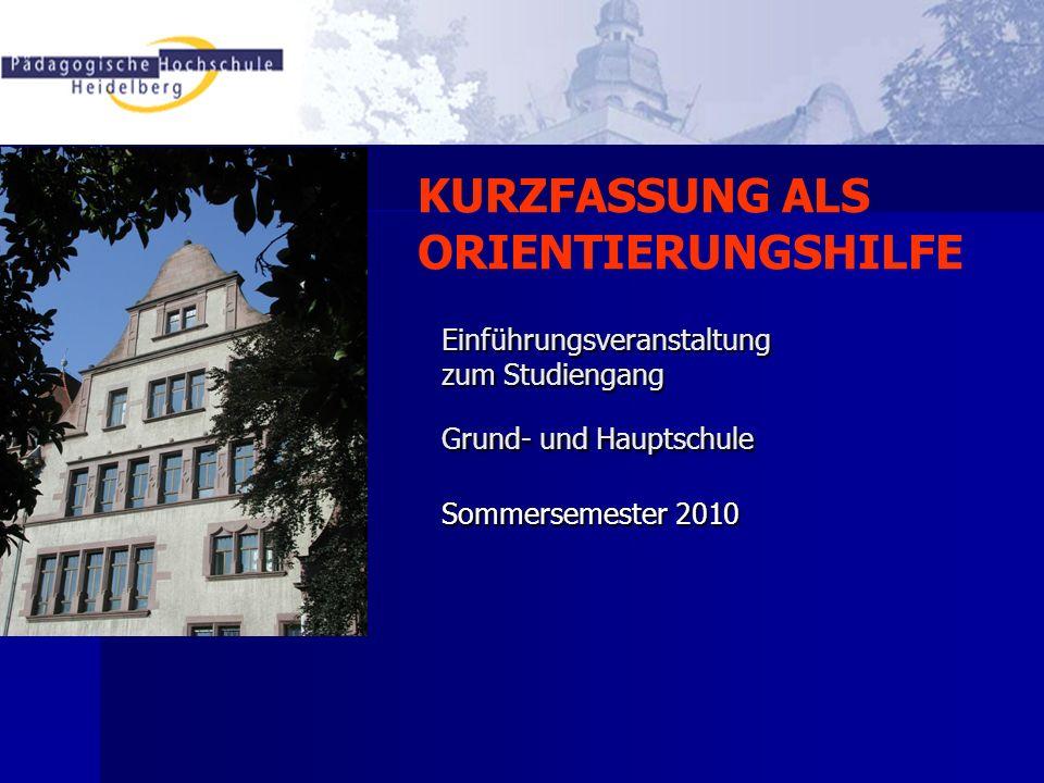 Einführungsveranstaltung zum Studiengang Grund- und Hauptschule Sommersemester 2010 KURZFASSUNG ALS ORIENTIERUNGSHILFE