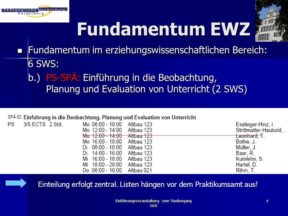 Einführungsveranstaltung zum Studiengang GHS 6 Fundamentum EWZ Fundamentum im erziehungswissenschaftlichen Bereich: Fundamentum im erziehungswissensch