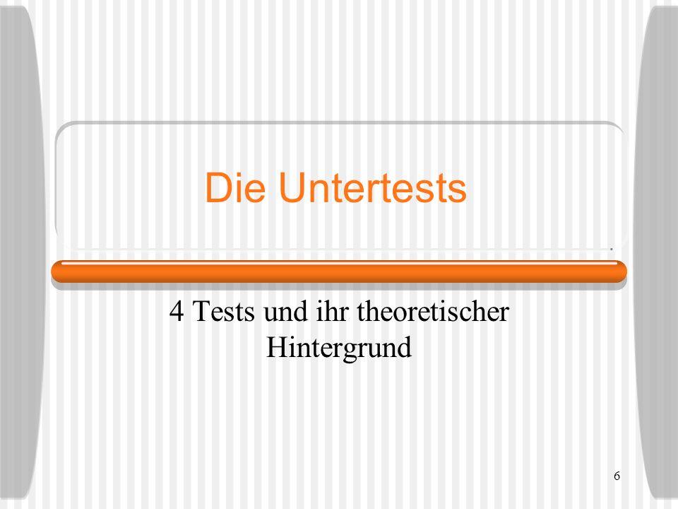 6 Die Untertests 4 Tests und ihr theoretischer Hintergrund