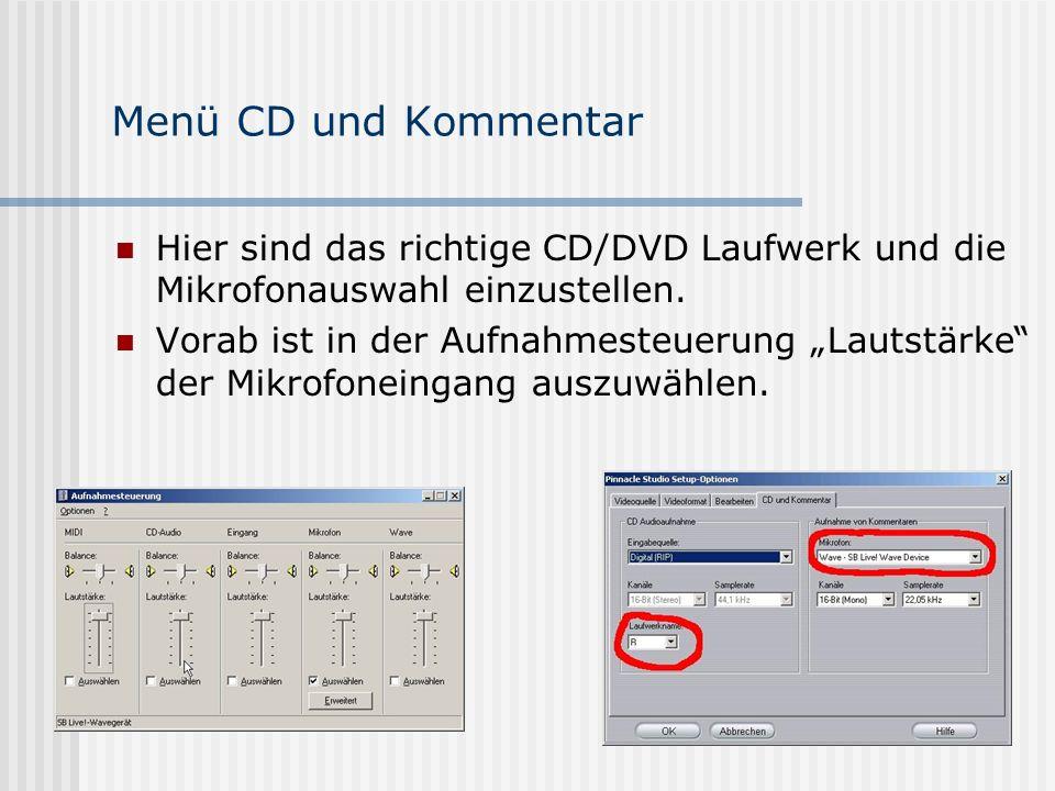Menü CD und Kommentar Hier sind das richtige CD/DVD Laufwerk und die Mikrofonauswahl einzustellen.