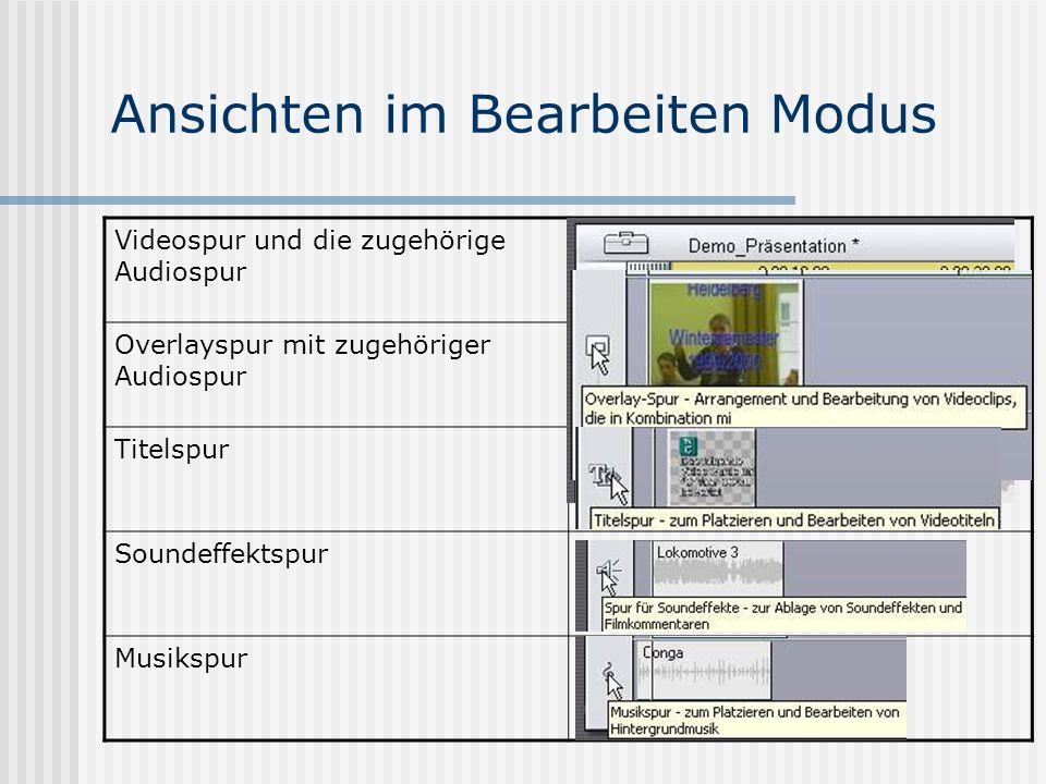 Ansichten im Bearbeiten Modus Videospur und die zugehörige Audiospur Overlayspur mit zugehöriger Audiospur Titelspur Soundeffektspur Musikspur