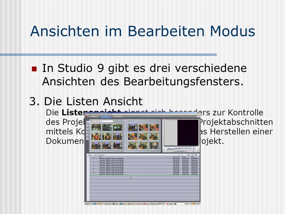 Ansichten im Bearbeiten Modus In Studio 9 gibt es drei verschiedene Ansichten des Bearbeitungsfensters.