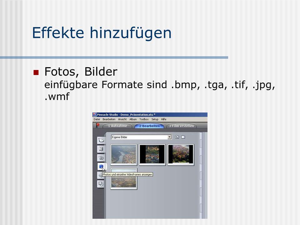 Effekte hinzufügen Fotos, Bilder einfügbare Formate sind.bmp,.tga,.tif,.jpg,.wmf