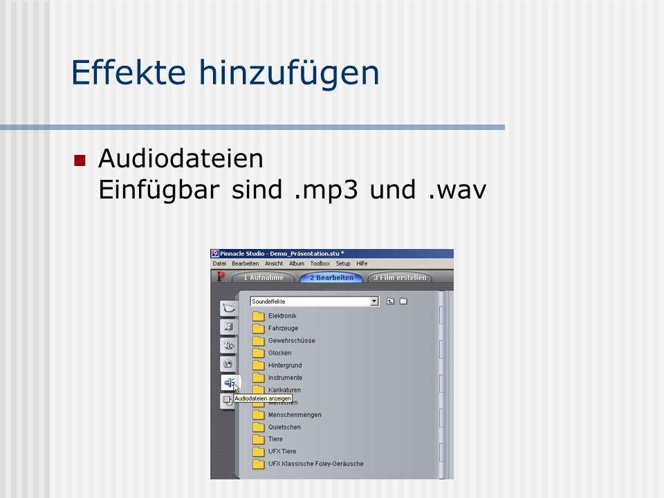 Effekte hinzufügen Audiodateien Einfügbar sind.mp3 und.wav