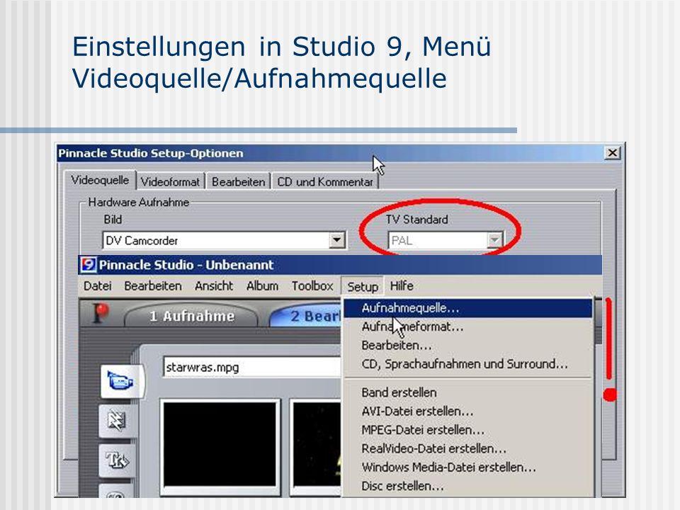 Einstellungen in Studio 9, Menü Videoquelle/Aufnahmequelle Nach dem Start von Studio 9 führt immer der erste Weg zu den Setup-Einstellungen.