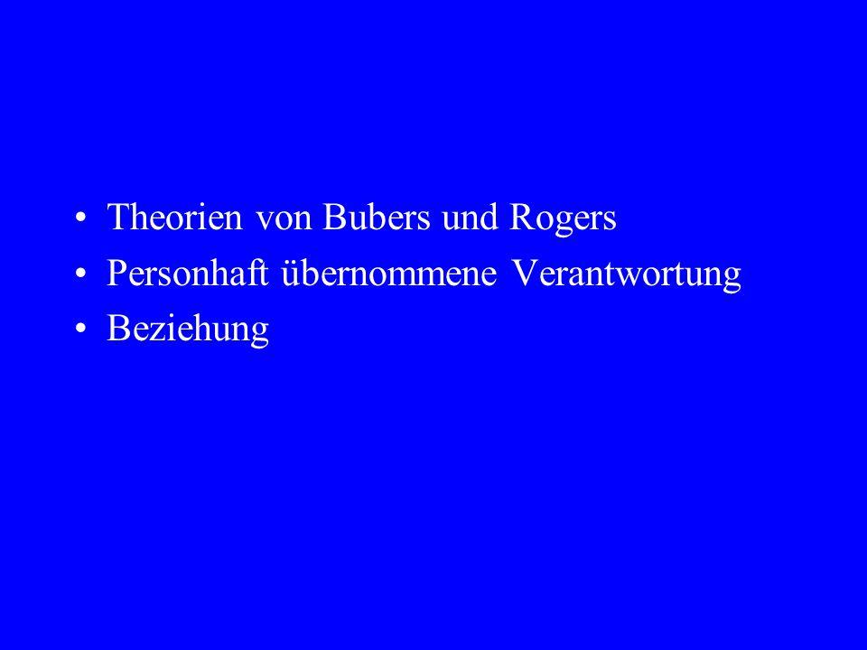 Theorien von Bubers und Rogers Personhaft übernommene Verantwortung Beziehung