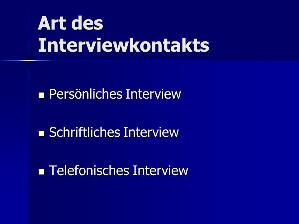 Art des Interviewkontakts Persönliches Interview Persönliches Interview Schriftliches Interview Schriftliches Interview Telefonisches Interview Telefonisches Interview