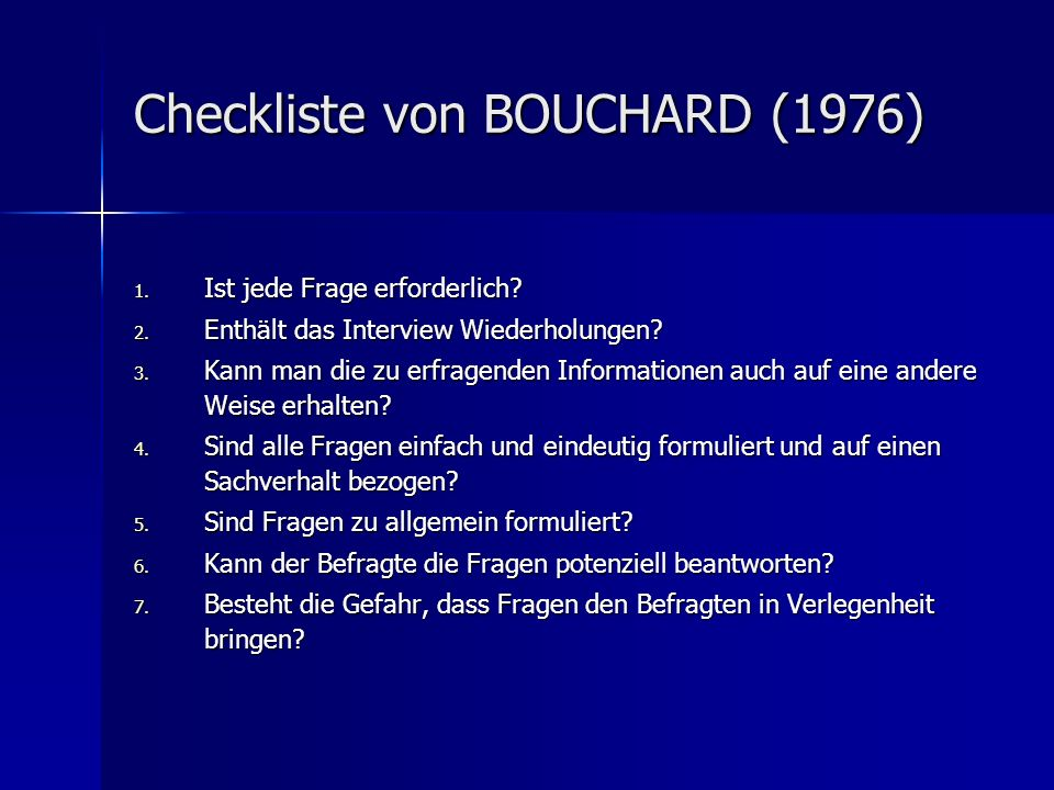 Checkliste von BOUCHARD (1976) 1.Ist jede Frage erforderlich.