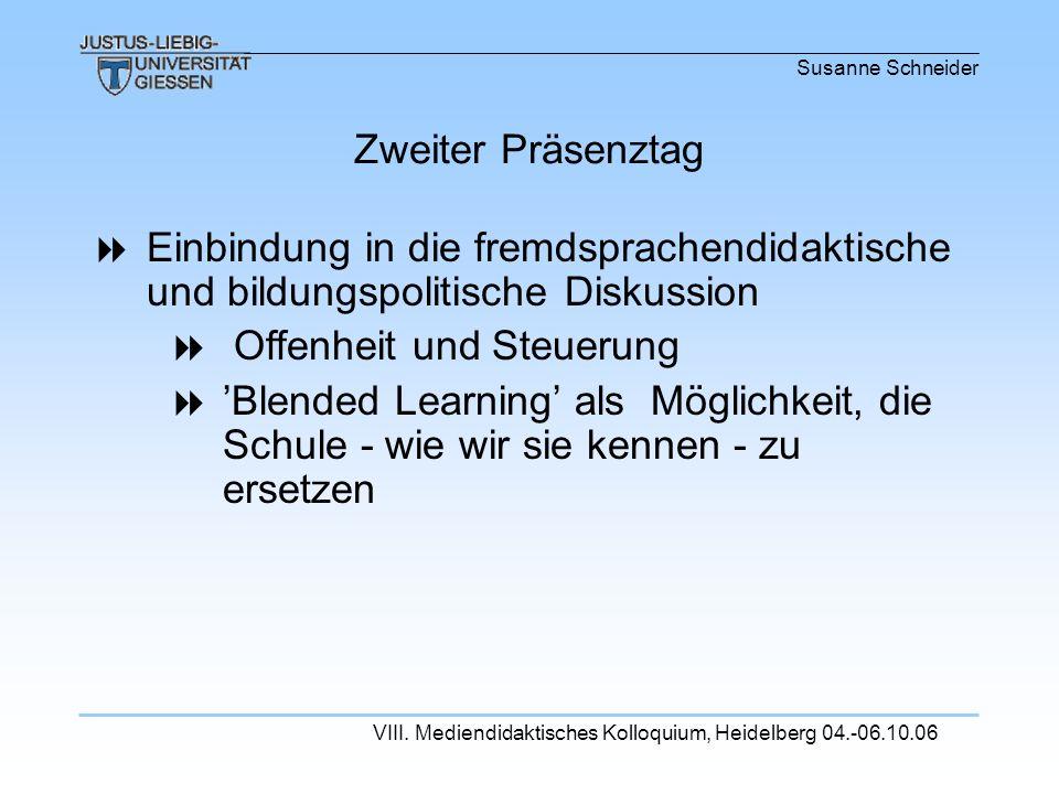 Susanne Schneider VIII. Mediendidaktisches Kolloquium, Heidelberg 04.-06.10.06 Einbindung in die fremdsprachendidaktische und bildungspolitische Disku