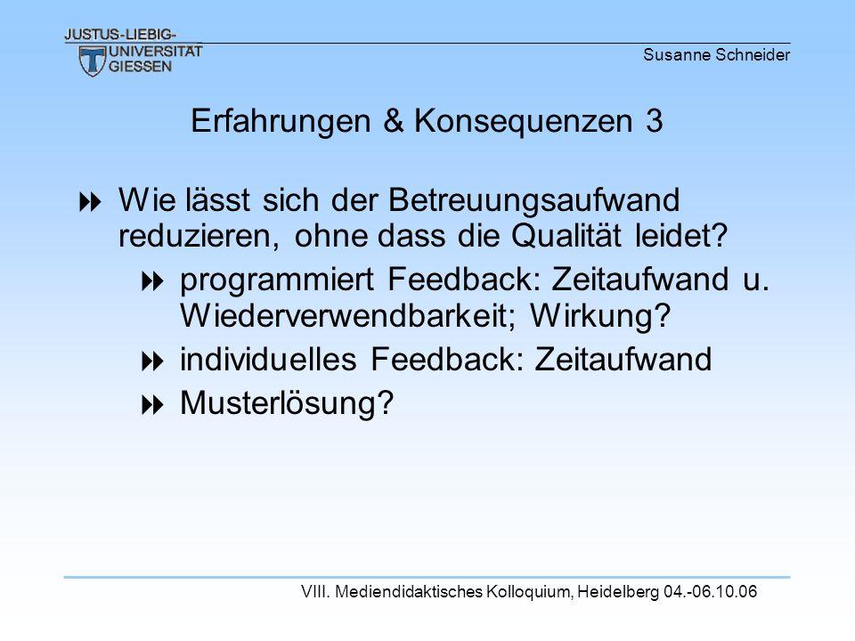 Susanne Schneider VIII. Mediendidaktisches Kolloquium, Heidelberg 04.-06.10.06 Wie lässt sich der Betreuungsaufwand reduzieren, ohne dass die Qualität