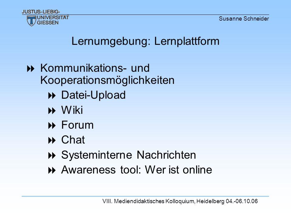 Susanne Schneider VIII. Mediendidaktisches Kolloquium, Heidelberg 04.-06.10.06 Kommunikations- und Kooperationsmöglichkeiten Datei-Upload Wiki Forum C