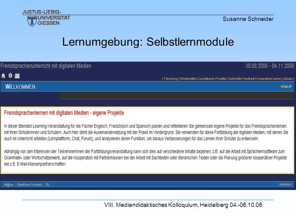 Susanne Schneider VIII. Mediendidaktisches Kolloquium, Heidelberg 04.-06.10.06 Lernumgebung: Selbstlernmodule