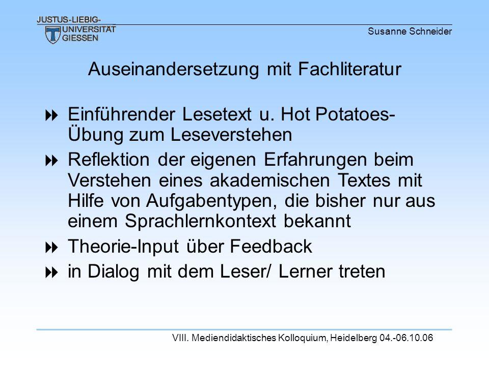 Susanne Schneider VIII. Mediendidaktisches Kolloquium, Heidelberg 04.-06.10.06 Einführender Lesetext u. Hot Potatoes- Übung zum Leseverstehen Reflekti