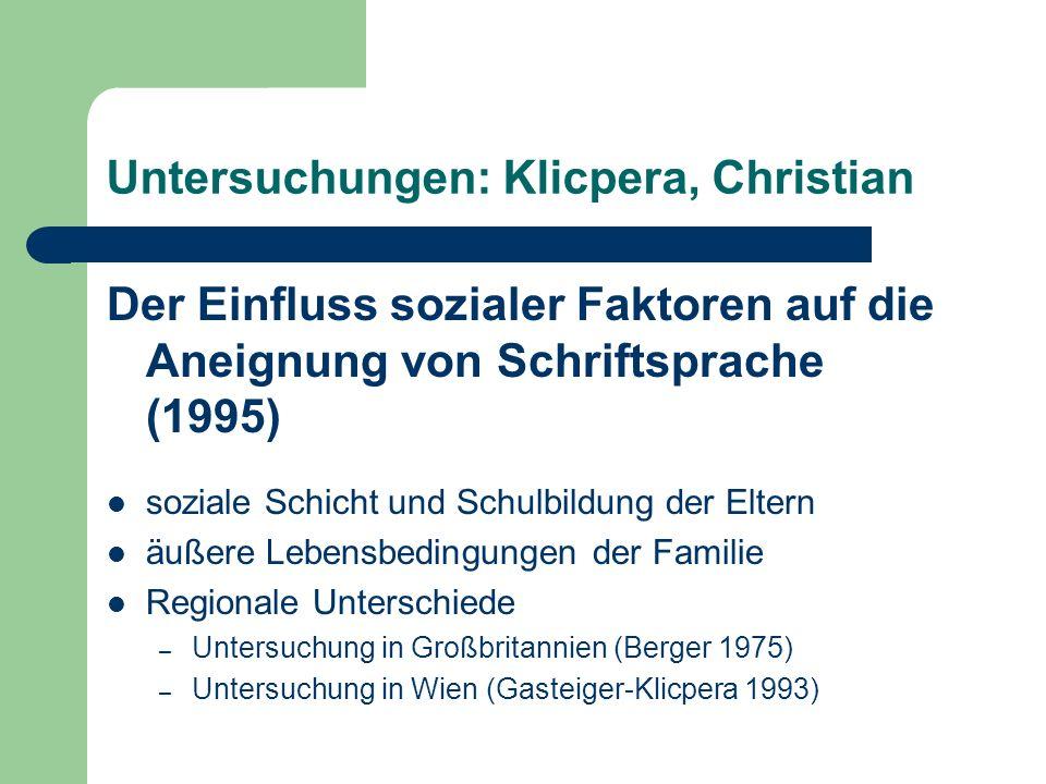 Untersuchungen: Klicpera, Christian Der Einfluss sozialer Faktoren auf die Aneignung von Schriftsprache (1995) soziale Schicht und Schulbildung der El