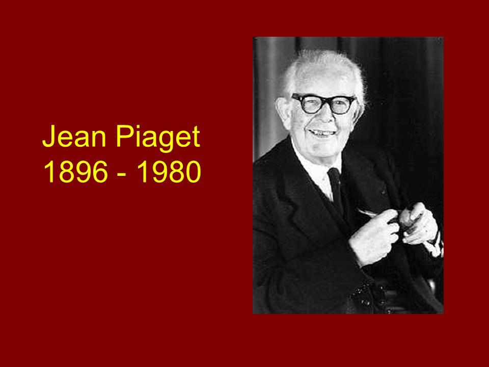 Jean Piaget 1896 - 1980