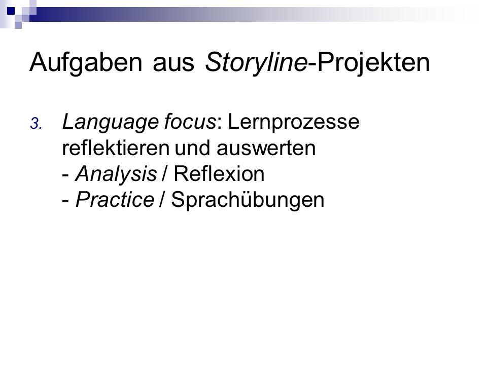 Aufgaben aus Storyline-Projekten 3. Language focus: Lernprozesse reflektieren und auswerten - Analysis / Reflexion - Practice / Sprachübungen