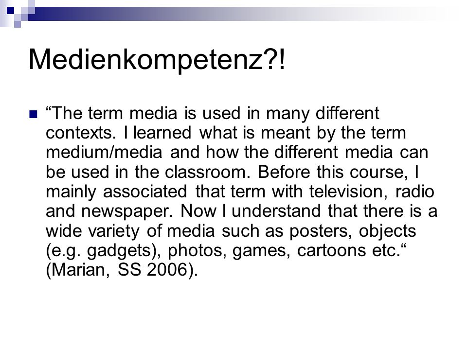 The term media is used in many different contexts. I learned what is meant by the term medium/media and how the different media can be used in the cla