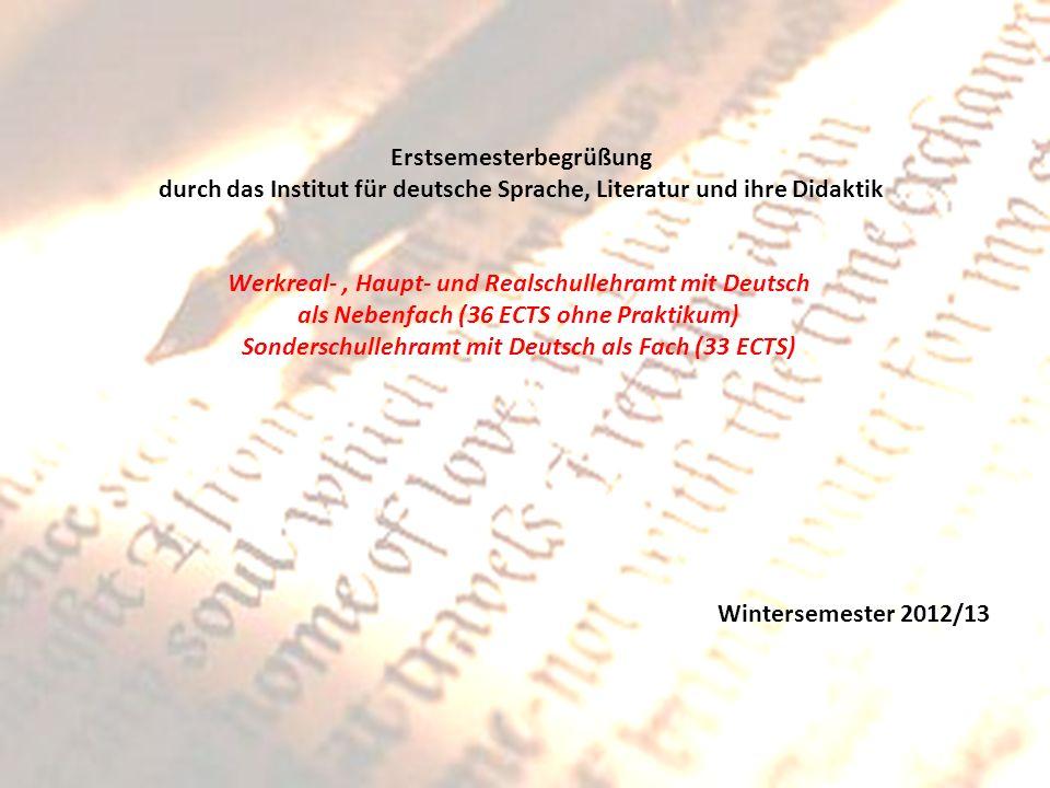Erstsemesterbegrüßung durch das Institut für deutsche Sprache, Literatur und ihre Didaktik Werkreal-, Haupt- und Realschullehramt mit Deutsch als Nebe