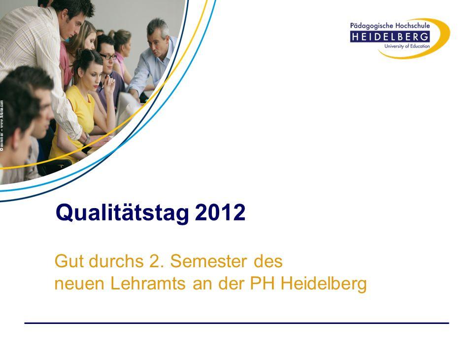 Gut durchs 2. Semester des neuen Lehramts an der PH Heidelberg © auremar – www.fotolia.com Qualitätstag 2012