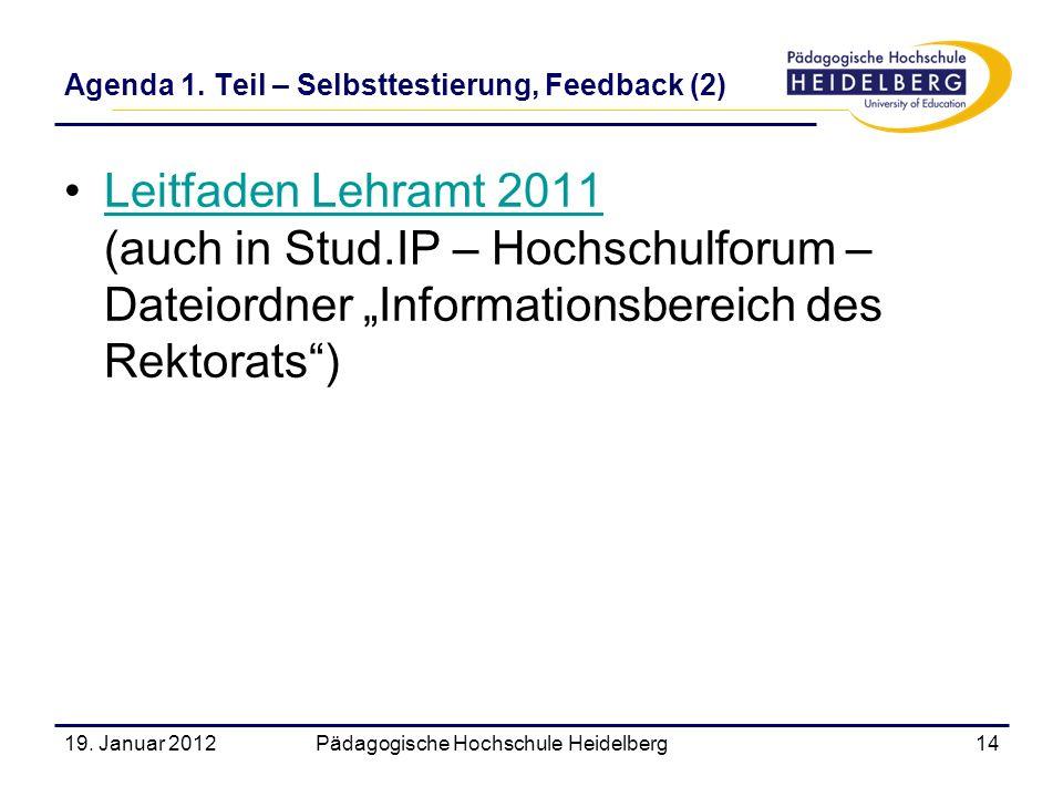 Leitfaden Lehramt 2011 (auch in Stud.IP – Hochschulforum – Dateiordner Informationsbereich des Rektorats)Leitfaden Lehramt 2011 19. Januar 2012Pädagog