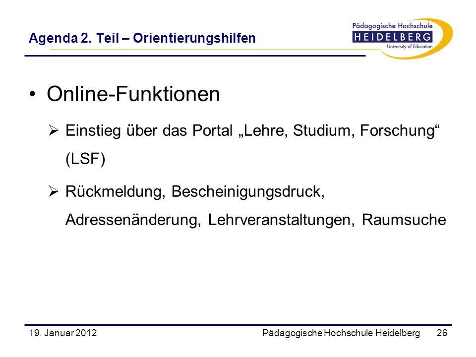 Agenda 2. Teil – Orientierungshilfen Online-Funktionen Einstieg über das Portal Lehre, Studium, Forschung (LSF) Rückmeldung, Bescheinigungsdruck, Adre