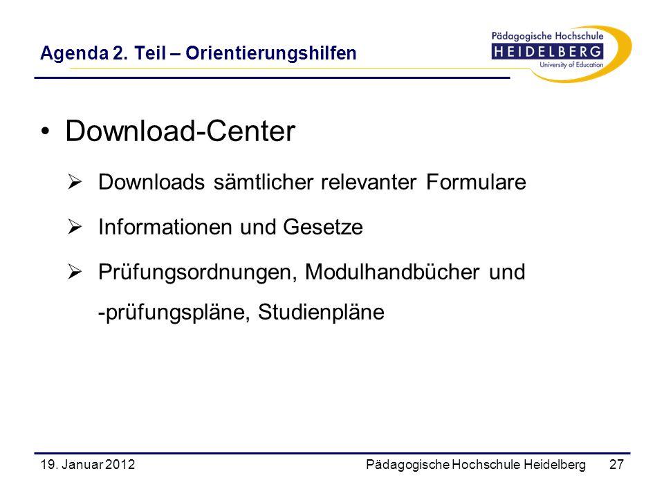 Agenda 2. Teil – Orientierungshilfen Download-Center Downloads sämtlicher relevanter Formulare Informationen und Gesetze Prüfungsordnungen, Modulhandb