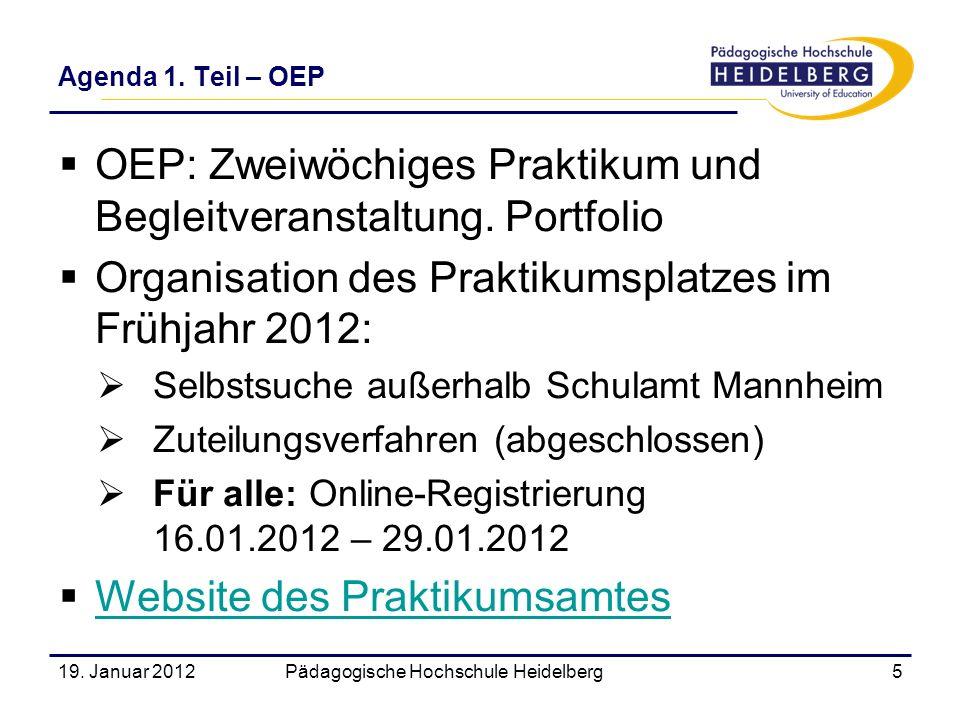 OEP: Zweiwöchiges Praktikum und Begleitveranstaltung. Portfolio Organisation des Praktikumsplatzes im Frühjahr 2012: Selbstsuche außerhalb Schulamt Ma