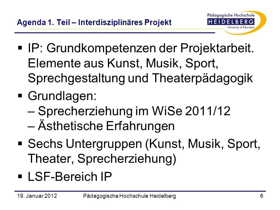 IP: Grundkompetenzen der Projektarbeit. Elemente aus Kunst, Musik, Sport, Sprechgestaltung und Theaterpädagogik Grundlagen: – Sprecherziehung im WiSe