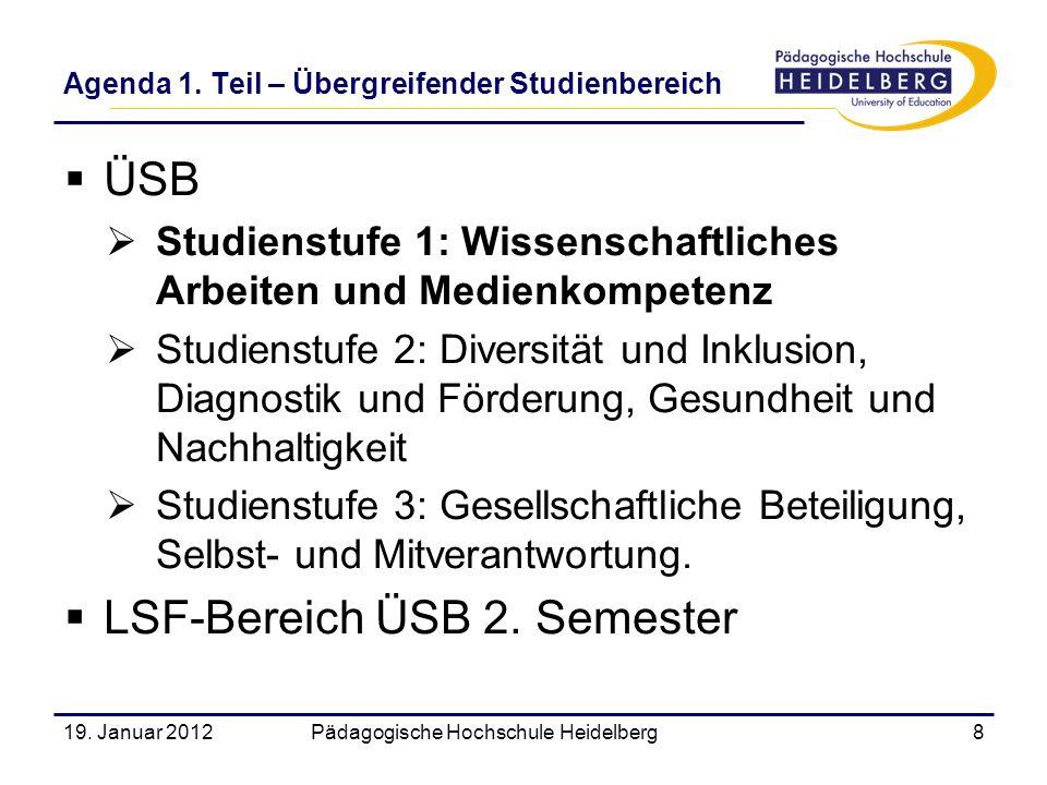 ÜSB Studienstufe 1: Wissenschaftliches Arbeiten und Medienkompetenz Studienstufe 2: Diversität und Inklusion, Diagnostik und Förderung, Gesundheit und