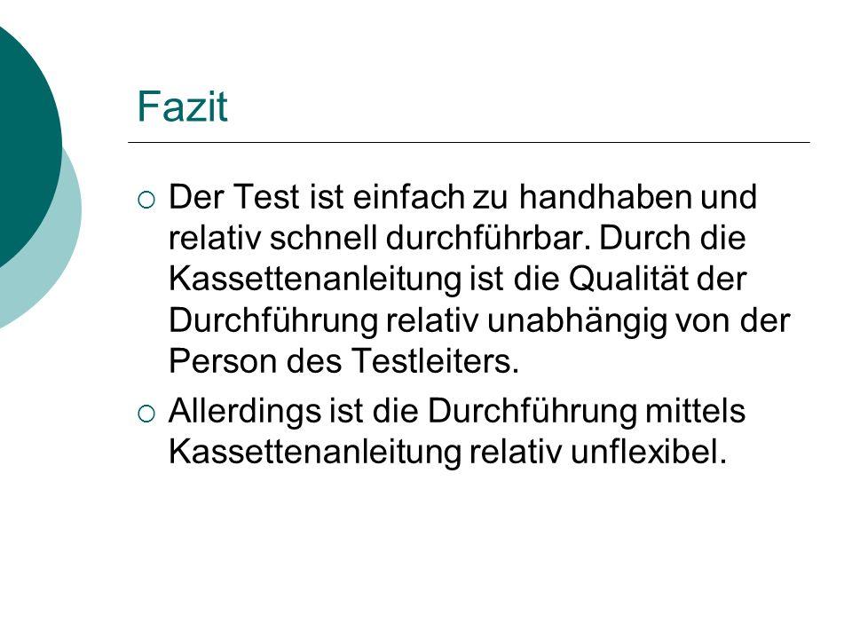 Fazit Der Test ist einfach zu handhaben und relativ schnell durchführbar.