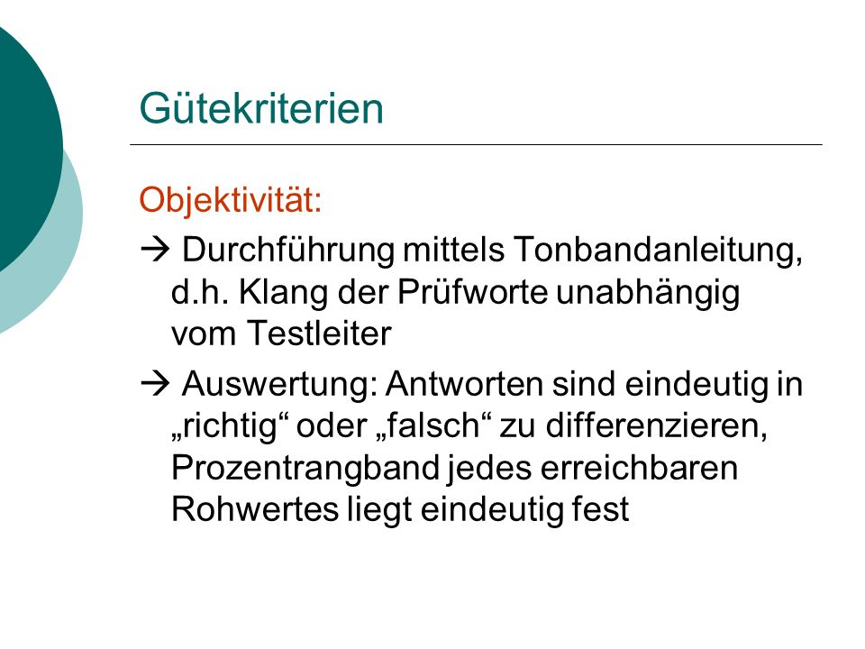 Gütekriterien Objektivität: Durchführung mittels Tonbandanleitung, d.h.