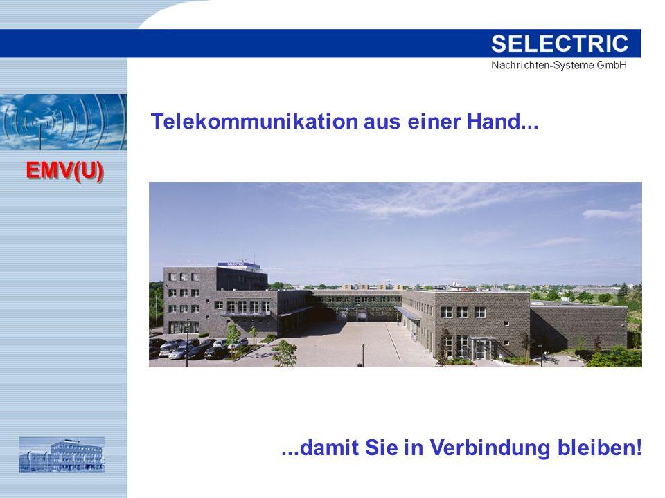 EMV(U) Telekommunikation aus einer Hand......damit Sie in Verbindung bleiben!