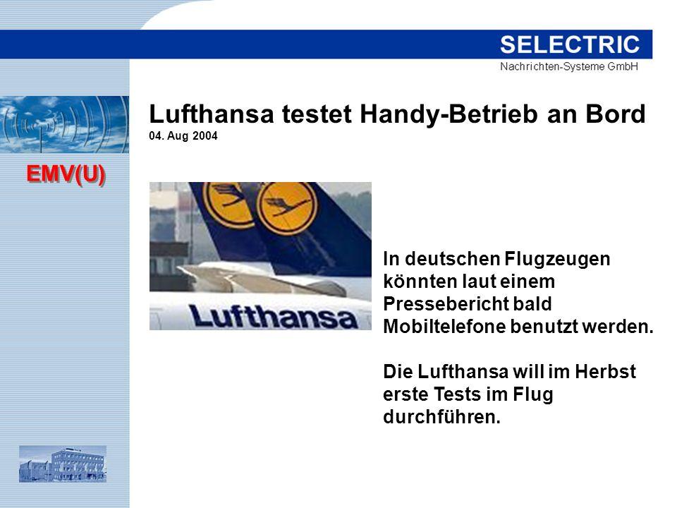 EMV(U) In deutschen Flugzeugen könnten laut einem Pressebericht bald Mobiltelefone benutzt werden. Die Lufthansa will im Herbst erste Tests im Flug du