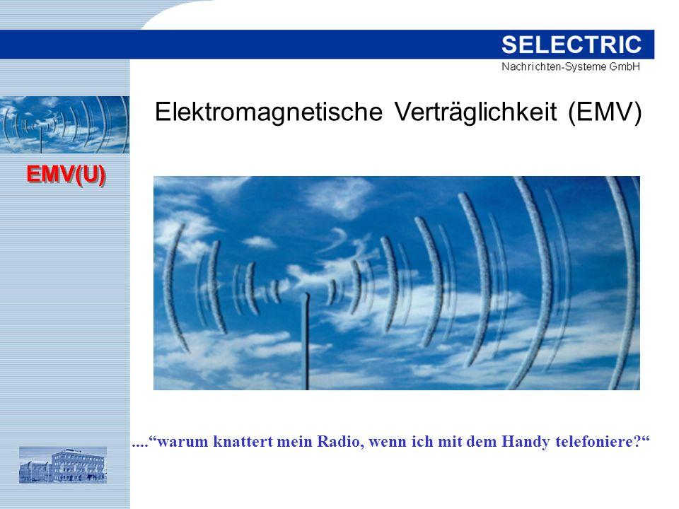 EMV(U) Elektromagnetische Verträglichkeit (EMV)....warum knattert mein Radio, wenn ich mit dem Handy telefoniere?
