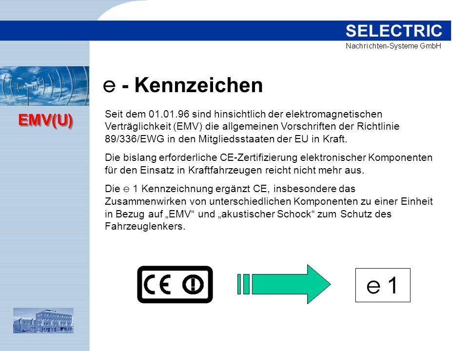 EMV(U) e 1e 1 e - Kennzeichen Seit dem 01.01.96 sind hinsichtlich der elektromagnetischen Verträglichkeit (EMV) die allgemeinen Vorschriften der Richt