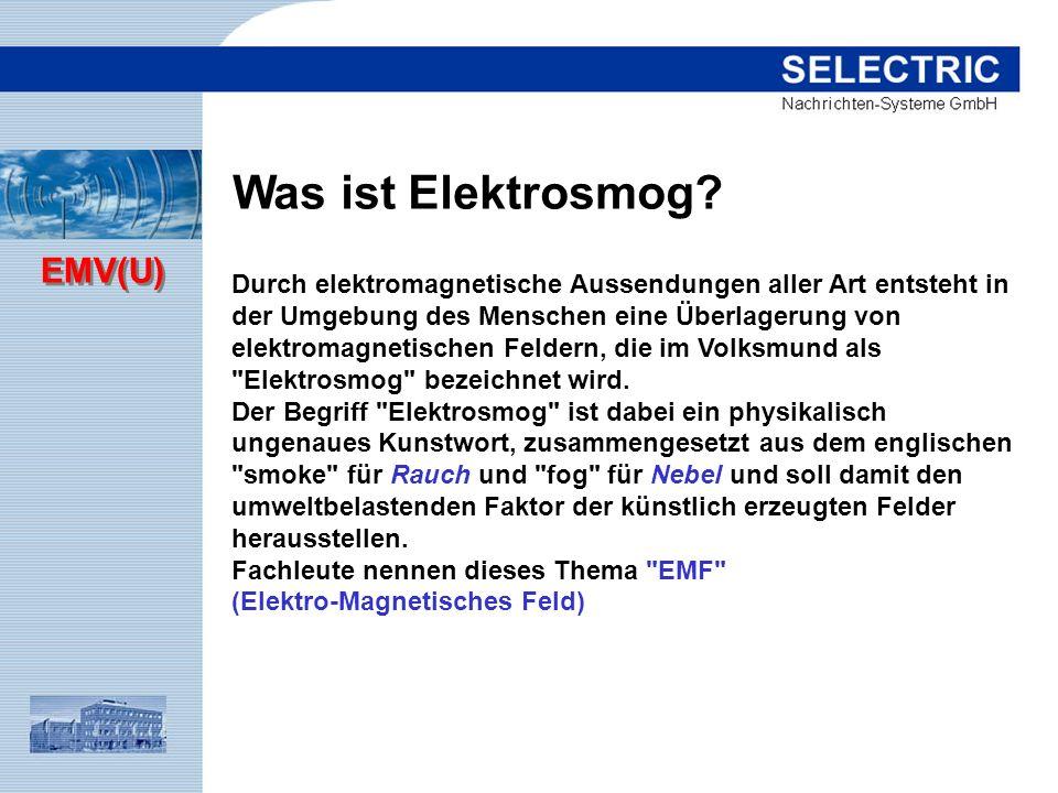 EMV(U) Was ist Elektrosmog? Durch elektromagnetische Aussendungen aller Art entsteht in der Umgebung des Menschen eine Überlagerung von elektromagneti