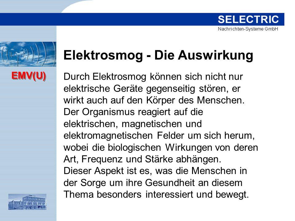 EMV(U) Durch Elektrosmog können sich nicht nur elektrische Geräte gegenseitig stören, er wirkt auch auf den Körper des Menschen. Der Organismus reagie
