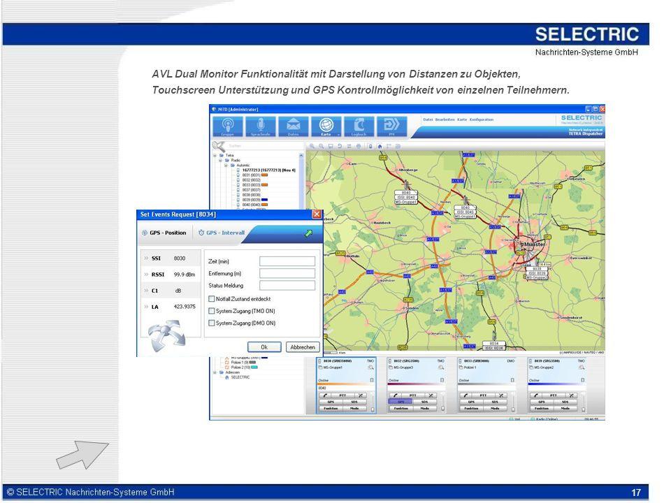17 AVL Dual Monitor Funktionalität mit Darstellung von Distanzen zu Objekten, Touchscreen Unterstützung und GPS Kontrollmöglichkeit von einzelnen Teilnehmern.
