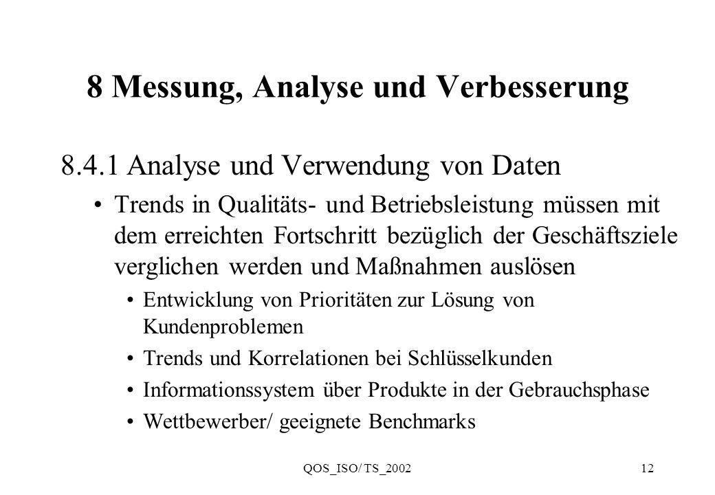 QOS_ISO/ TS_200212 8 Messung, Analyse und Verbesserung 8.4.1 Analyse und Verwendung von Daten Trends in Qualitäts- und Betriebsleistung müssen mit dem
