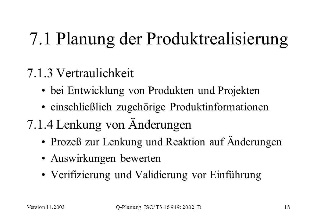 Version 11.2003Q-Planung_ISO/ TS 16 949: 2002_D18 7.1 Planung der Produktrealisierung 7.1.3 Vertraulichkeit bei Entwicklung von Produkten und Projekte
