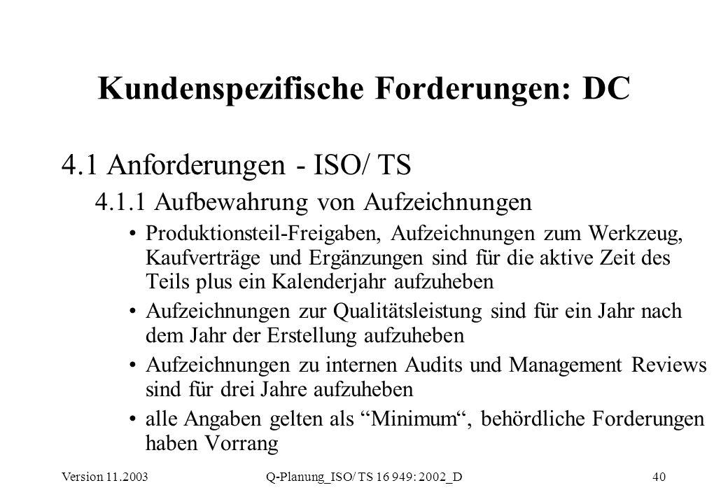Version 11.2003Q-Planung_ISO/ TS 16 949: 2002_D40 Kundenspezifische Forderungen: DC 4.1 Anforderungen - ISO/ TS 4.1.1 Aufbewahrung von Aufzeichnungen