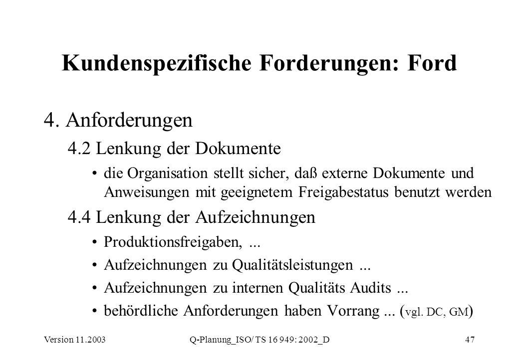 Version 11.2003Q-Planung_ISO/ TS 16 949: 2002_D47 Kundenspezifische Forderungen: Ford 4. Anforderungen 4.2 Lenkung der Dokumente die Organisation stel
