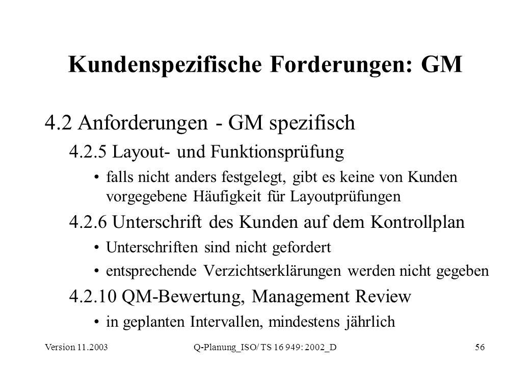 Version 11.2003Q-Planung_ISO/ TS 16 949: 2002_D56 Kundenspezifische Forderungen: GM 4.2 Anforderungen - GM spezifisch 4.2.5 Layout- und Funktionsprüfu