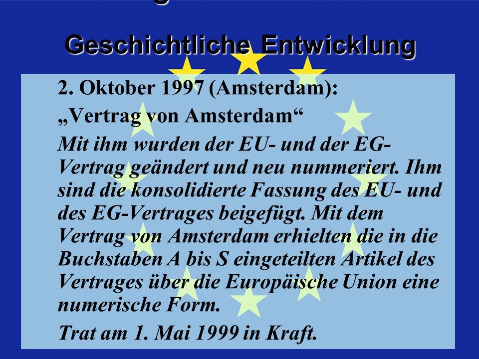 Geschichtliche Entwicklung Geschichtliche Entwicklung Vertrag von Amsterdam 2.