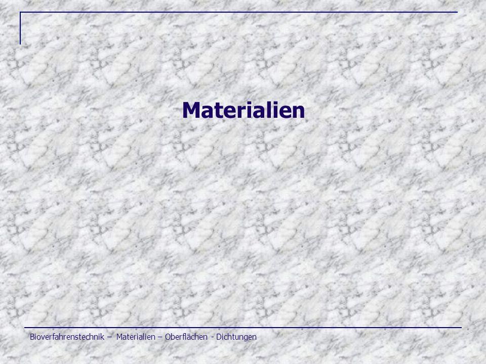 Bioverfahrenstechnik – Materialien – Oberflächen - Dichtungen Materialien