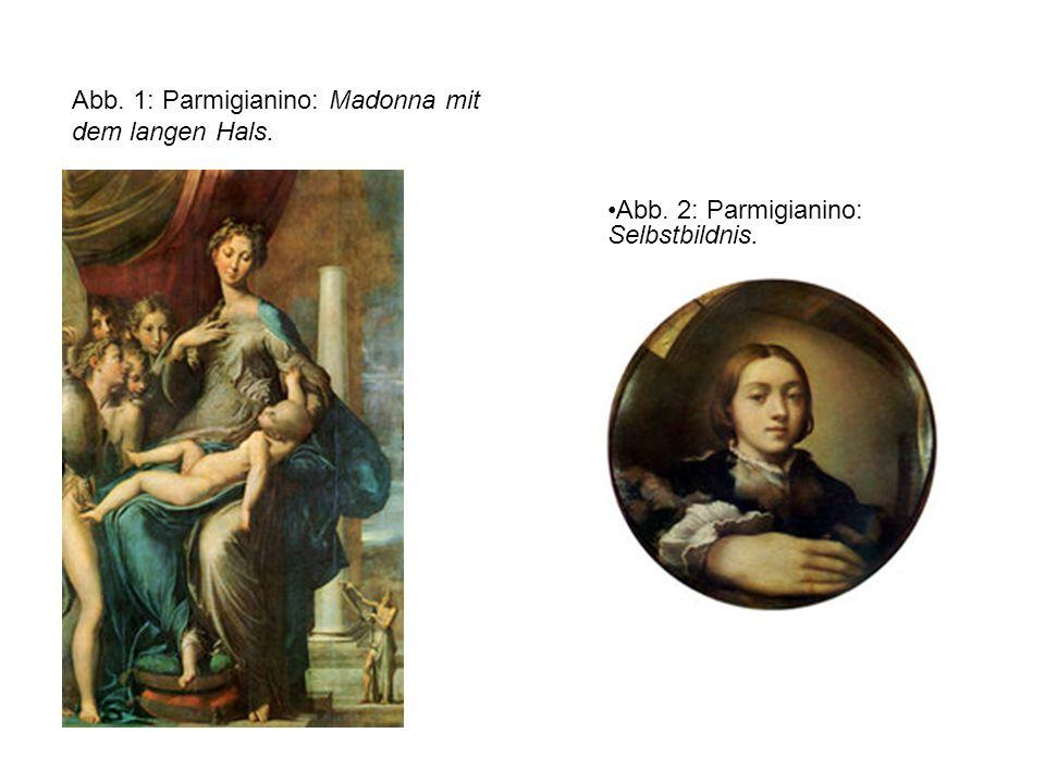 Abb. 1: Parmigianino: Madonna mit dem langen Hals. Abb. 2: Parmigianino: Selbstbildnis.
